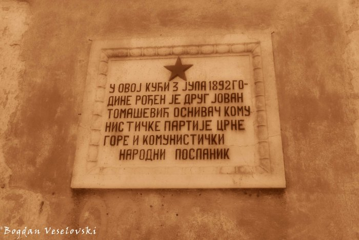 04. Memorial plaque - Jovan Tomašević was born in this house on 3 July 1892. He was one of the founders of the Communist Party in Montenegro.